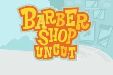 Barber Shop Uncut